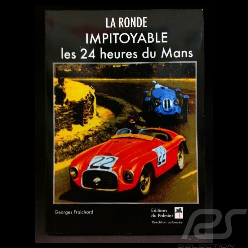 Livre La ronde impitoyable - Les 24 heures du Mans