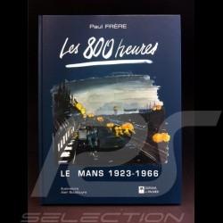 Livre Les 800 heures Le Mans 1923-1966 Paul Frère
