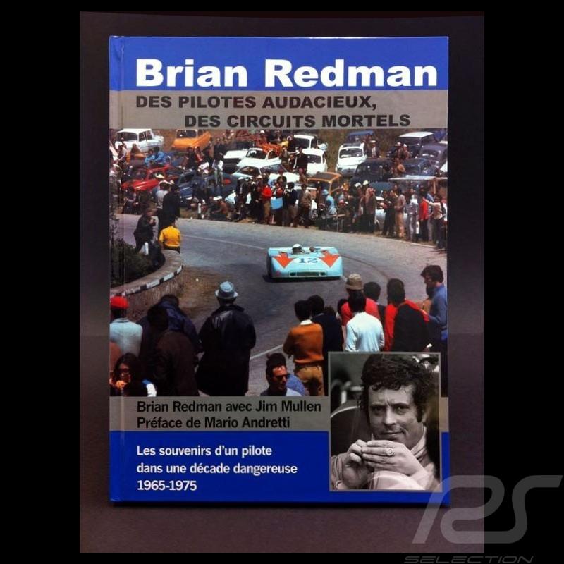 Book Brian Redman - Des pilotes audacieux, des circuits mortels