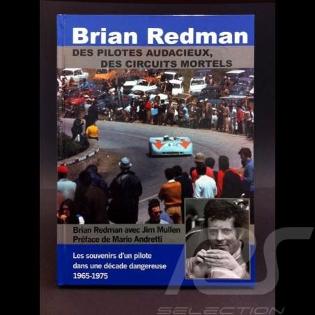 Livre Brian Redman - Des pilotes audacieux, des circuits mortels