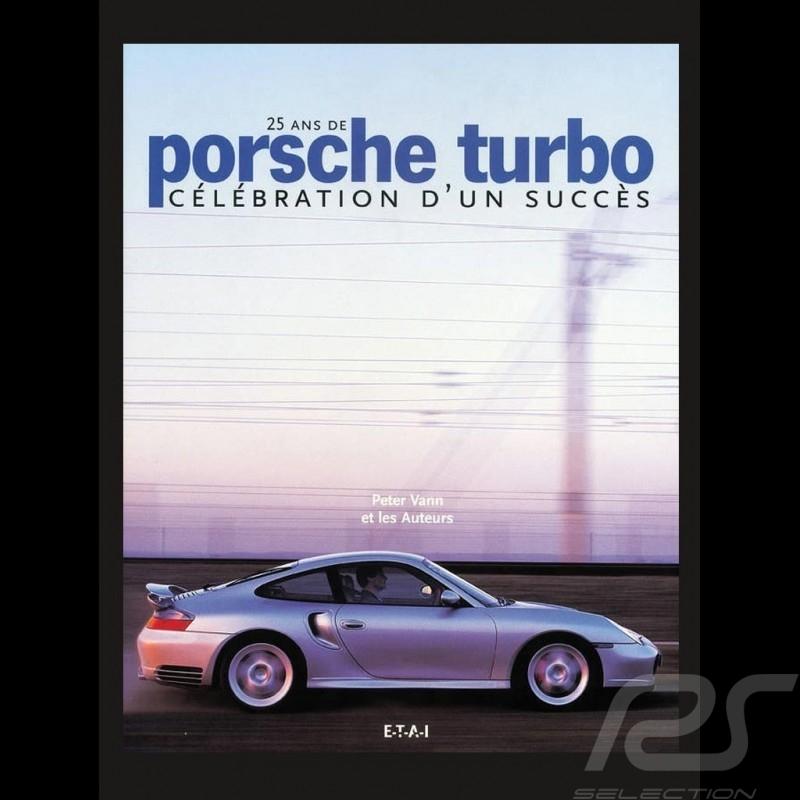 Buch 25 ans de Porsche turbo, célébration d'un succès