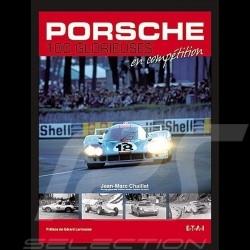 Livre Porsche - 100 glorieuses en compétition