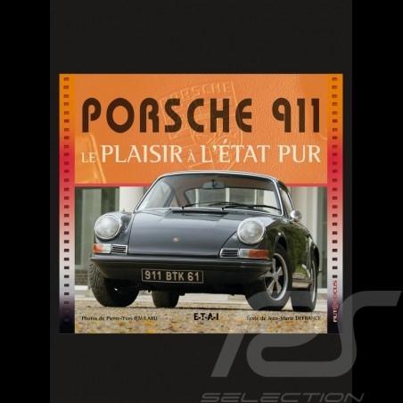 Livre Porsche 911 le plaisir à l'état pur