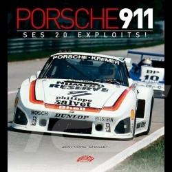 Livre book buch Porsche 911 ses 20 exploits - Jean-Marc Chaillet 978-2-910434-52-6