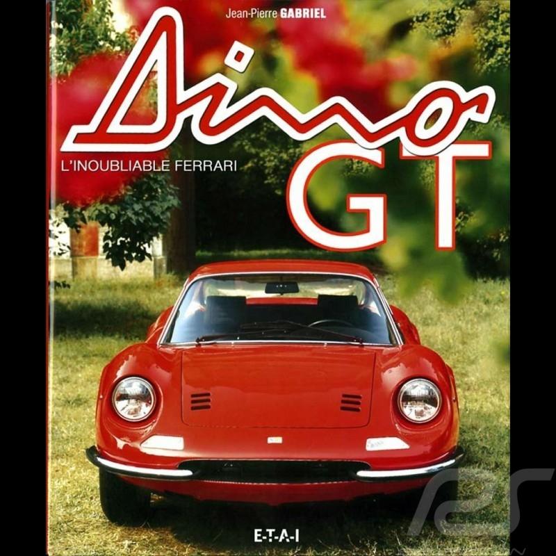 Book Dino GT - L'Inoubliable Ferrari