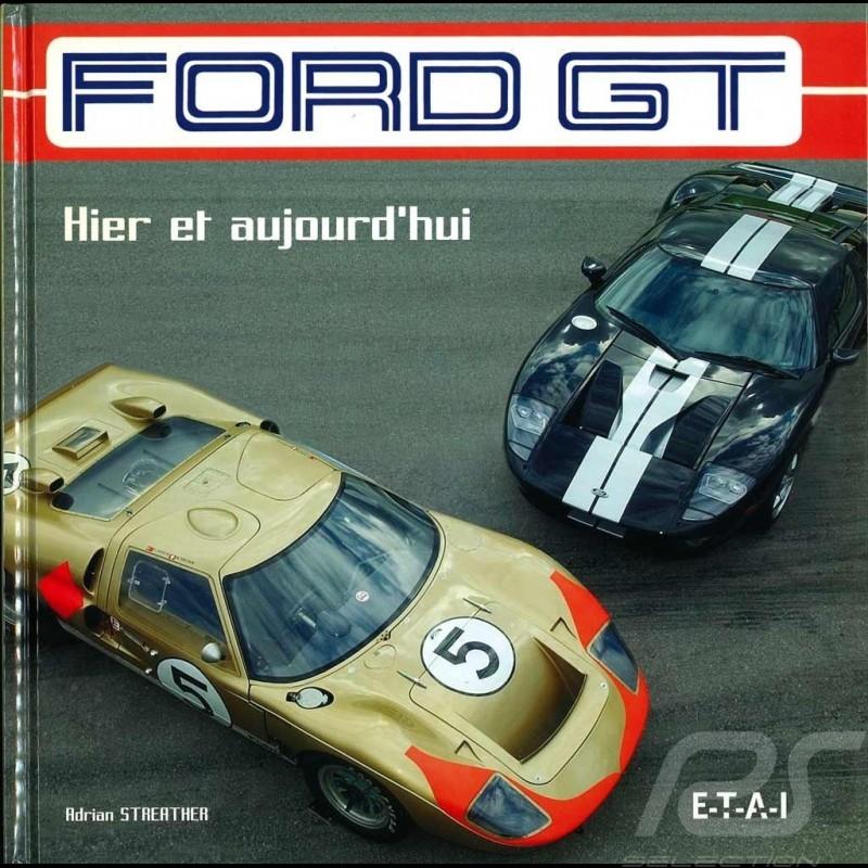 Book Ford GT - Hier et aujourd'hui