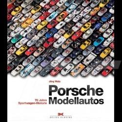 Livre Book Buch Porsche Modellautos - 70 Jahre Sportwagen-Historie