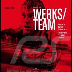 Livre Book Buch Porsche Werksteam - Porsche at the top 24-hour races - Nürburgring, Le Mans, Daytona