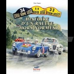 Livre Book Buch The Liège - Histoire d'un Rallye Hors Norme