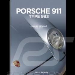 Livre Book Buch Porsche 911 Type 993 - Le guide détaillé 1993-1998