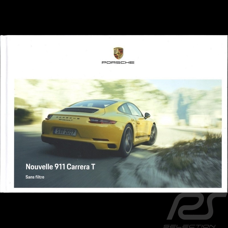 Porsche Brochure Nouvelle 911 type 991 Carrera T 10/2017 in french WSLC1801000230