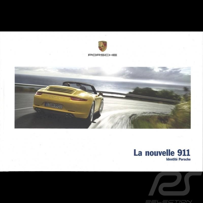 Porsche Brochure La nouvelle 911 type 991 phase 1 Identité Porsche 03/2013 in french WSLC1401000230