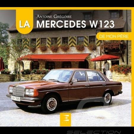 Book La Mercedes W123 de mon père