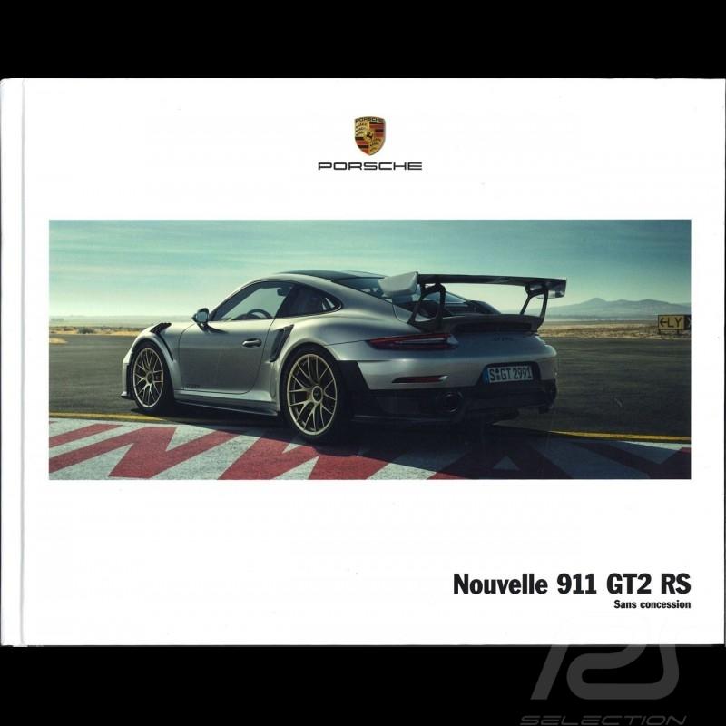 Porsche Brochure Nouvelle 911 GT2 RS Sans concession 06/2017 in french WSLD1801000130