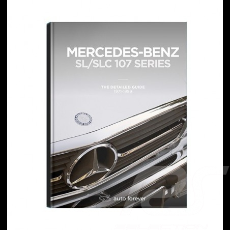 Livre book buch Mercedes-Benz SL / SLC type 107 - The detailed guide 1971-1989