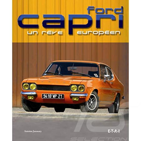 Book Ford Capri - Un Rêve Européen Antoine Janmary