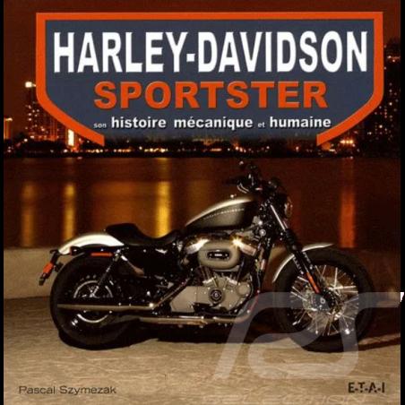 Book Harley - Davidson Sportster - Son histoire mécanique et humaine Pascal Szymezak